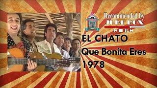 El Chato - Que Bonita Eres 1978