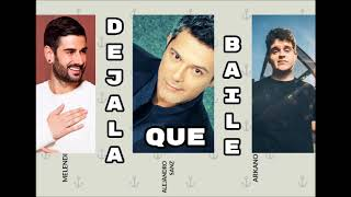 Melendi Ft. Alejandro Sanz, Arkano - Déjala Que Baile