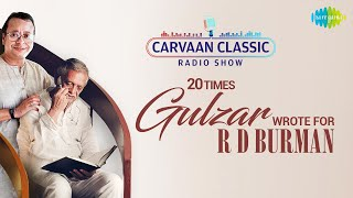 Carvaan Classic Radio Show| 20 Times Gulzar Wrote For R D