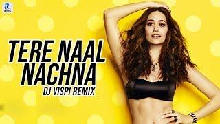 Tere Naal Nachna (Remix)   DJ Vispi | Badshah | Sunanda Sharma | Midnight Frequencies   Vol 5