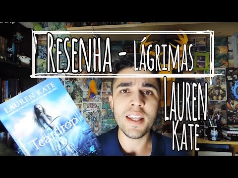 Resenha | Teardrop - Lauren Kate