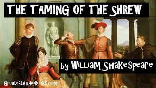 THE TAMING OF THE SHREW by William Shakespeare - FULL AudioBook | GreatestAudioBooks.com
