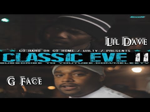 GHOGH|URLTV.TV | LIL DAVE VS G FACE | CLASSIC EVE 2