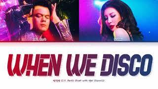 J.Y. Park When We Disco (With Sunmi) Lyrics (박진영 When We Disco 가사) [Color Coded Lyrics/Han/Rom/Eng]