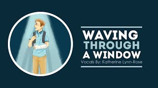 Waving Through a Window FEMALE COVER || Dear Evan Hansen