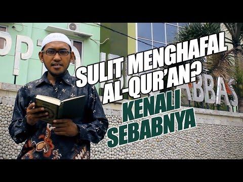 Video Sulit Menghafal Al-Qur'an? Kenali Sebabnya - Ustadz Umarulfaruq Abubakar