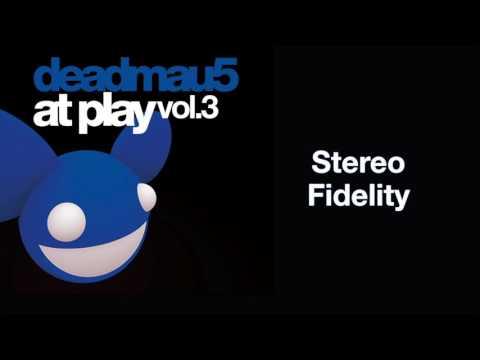 deadmau5 / Stereo Fidelity [full