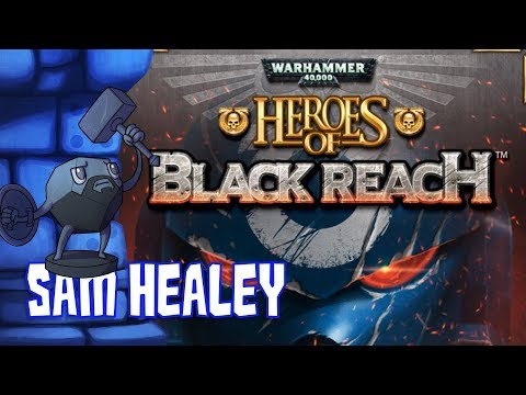 Warhammer 40K: Heroes of Black Reach Review with Sam Healey
