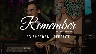 Ed Sheeran - Perfect (Performed By Remember Entertainment)