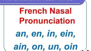 French Lesson 126 - Pronunciation of AIN EIN OIN UN IN EN AN ON - Nasal vowels in French