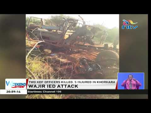 Wajir: 2 KDF officers killed, 5 others injured after vehicle ran over an Explosive Device