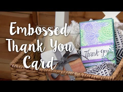 How to Make This Embossed Thank You Card!
