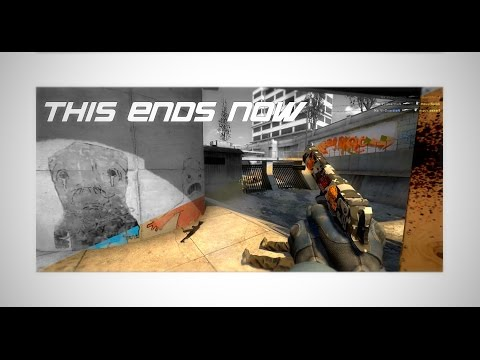 THIS ENDS NOW | CSGO EDIT