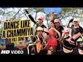 OFFICIAL: 'Dance Like a Chammiya' Full VIDEO Song | Happy New Year | Sha...