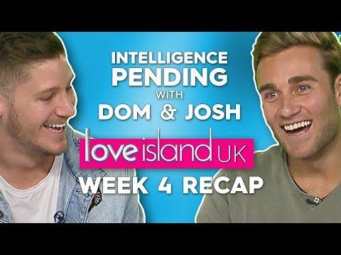Intelligence Pending with Dom & Josh: Love Island UK week four recap | Love Island UK 2019