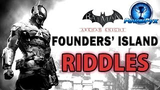 Batman Arkham Knight - Founders' Island - All Riddle Locations & Solutions