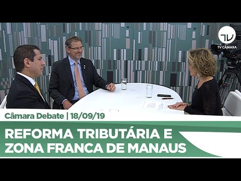 Deputados avaliam como reforma tributária pode impactar Zona Franca de Manaus