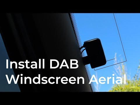 Install a DAB Windscreen Aerial