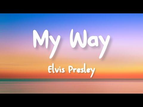 Elvis Presley - My Way (Lyrics)