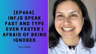 INFJs Speak Fast And Type Even Faster | Afraid Of Being Ignored