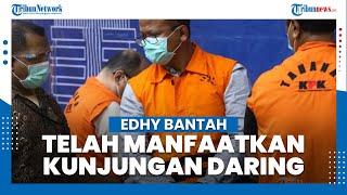 Pengakuan Edhy Prabowo, Eks Menteri KKP Bantah Menyalahgunakan Kunjungan Daring di Rutan KPK