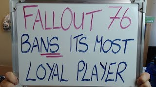 Bethesda BAN Fallout 76's Most LOYAL PLAYER!!!