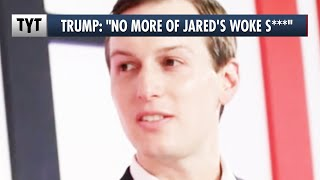 """Jared Kushner IN TROUBLE, Trump is Done With His """"Woke S***"""" thumbnail"""