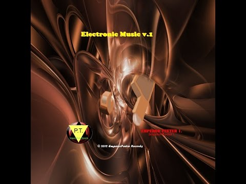 Electronic Music v.1 [Album/Collection teaser] by Emperor Peeter 1.