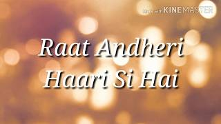 Arjit Singh New song Abb raat guzarne Wali hai lyrics
