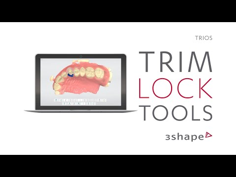 3Shape TRIOS - Trim and Lock Tools