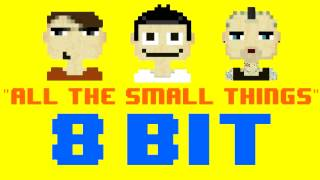 Gambar cover All The Small Things (8 Bit Remix Cover Version) [Tribute to Blink-182] - 8 Bit Universe