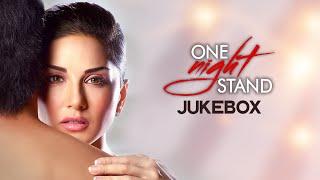 One Night Stand Jukebox ( Full Movie Songs)   Sunny Leone, Tanuj Virwani   T-Series