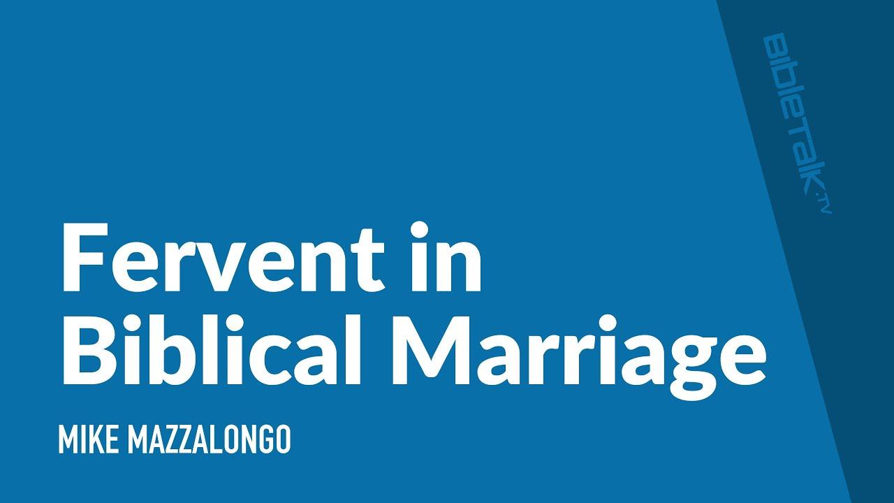 Fervent in Biblical Marriage