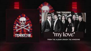 The Tossers - My Love (Audio)