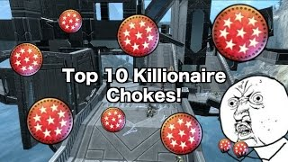 Top 10 Killionaire Chokes! (Ep. 1)
