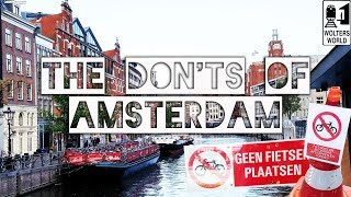 Amsterdam - The Don'ts of Visiting Amsterdam, The Netherlands