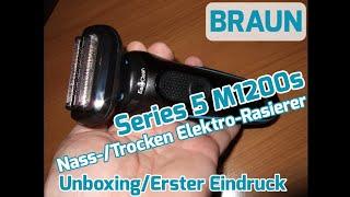 Braun Series 5 M1200s Nass-/Trocken Elektro-Rasierer [Unboxing & Erster Eindruck]