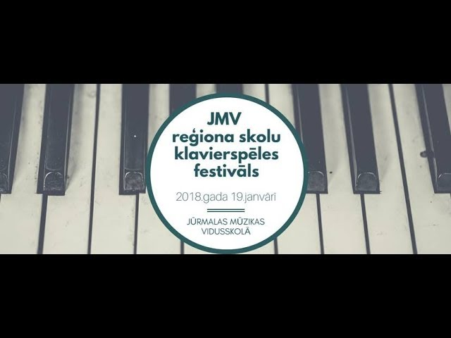 """""""BALTIJAS AKORDS"""" noslēguma koncerts, JŪRMALAS MŪZIKAS VIDUSSKOLAS LIELAJĀ ZĀLĒ – 2018.gada 19.janvārī"""