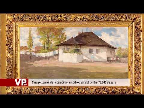 Casa pictorului de la Câmpina – un tablou vândut pentru 75.000 de euro