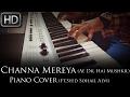 Channa Mereya (Ae Dil Hai Mushkil) | Arijit Singh | Piano Cover by Syed Sohail Alvi