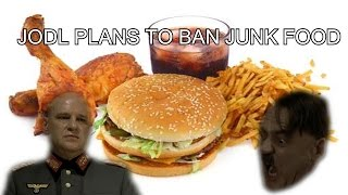 Jodl Plans to Ban Junk Food
