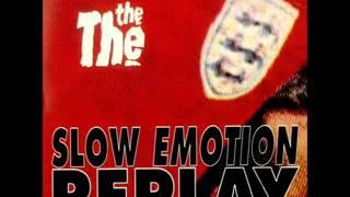The The - Slow Emotion Replay