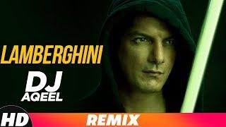 Lamberghini (Remix) | Dj Aqeel |  The Doorbeen Feat Ragini | Latest Remix Song 2018
