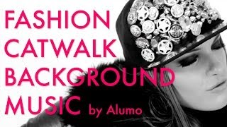 Fashion Show & Catwalk Background Music - Maximize by Alumo