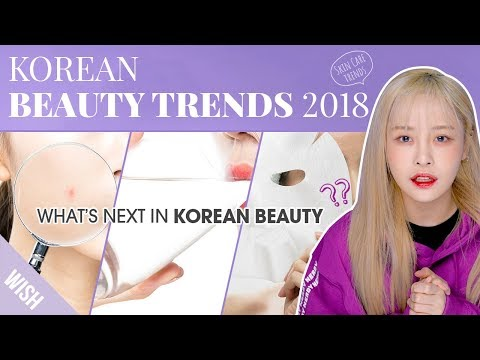 7 Beauty Trends That Need To Die In 2018 & Korean Skin Care Trend 2018 | Wishtrend TV