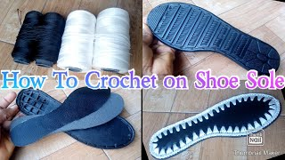 How To Crochet On Shoe Sole