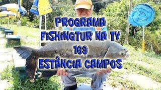 Programa Fishingtur na TV 169 - Estância Pesqueira Campos