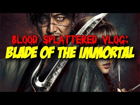 Blade of the Immortal (2017) – Blood Splattered Vlog (Action Movie Review)
