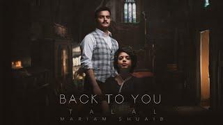 تحميل اغاني Talal & Mariam Shuaib - Back to You (Lyric Video) MP3