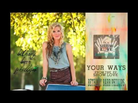 your ways - bethany barr phillips